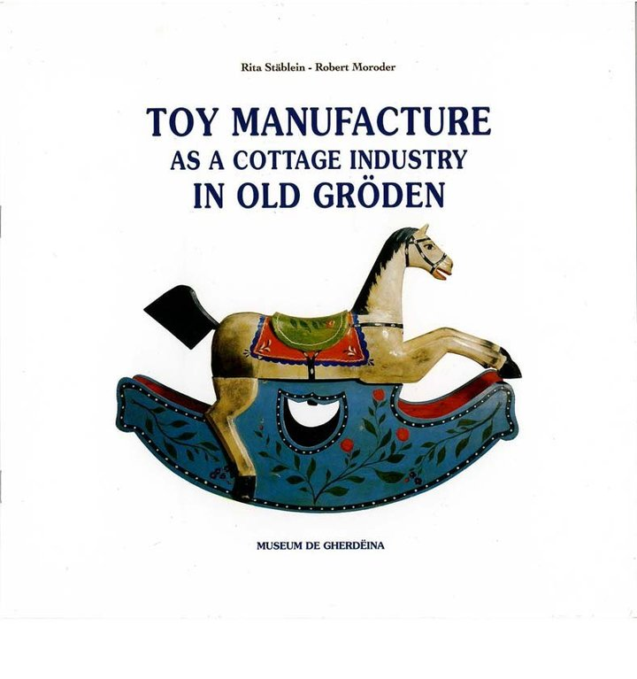 Toy Manufacture as a cottage industry in old Gröden